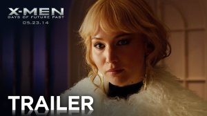X-Men: Days of Future Past – Official Trailer